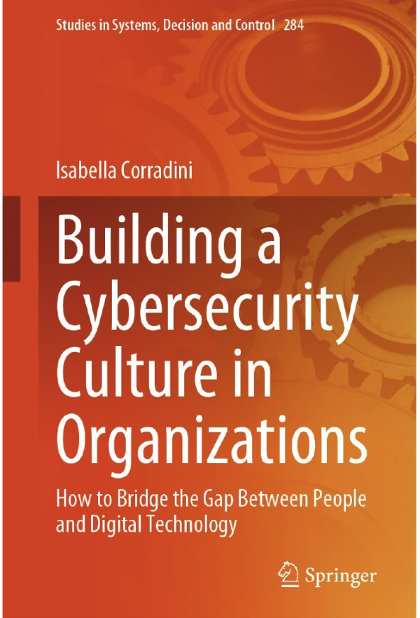 Building a Cybersecurity Culture in Organizations. How to bridge the gap between people and digital technology
