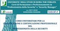 "Training and Improvement Courses in ""Security Professional"" and ""Security Manager"" 2017-2018 - University of Rome Tor Vergata"